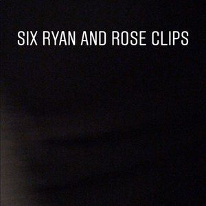 SIX Ryan and Rose clips